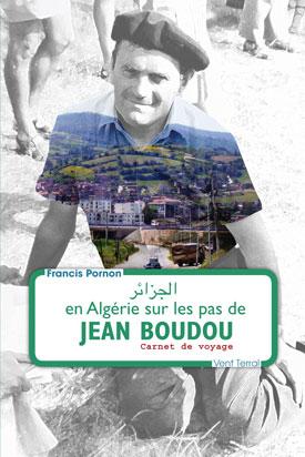 En Algérie sur les pas de Jean Boudou