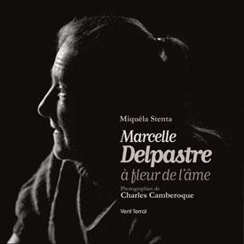 Marcelle Delpastre à fleur de l'âme