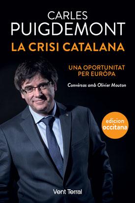 La crisi Catalana una oportunitat per Euròpa, La crisi Catalana, Carles PUIGDEMONT